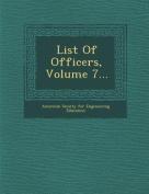 List of Officers, Volume 7...