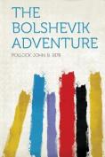 The Bolshevik Adventure