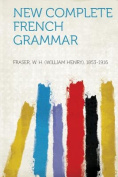 New Complete French Grammar
