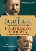 The Bully Pulpit [Audio]