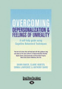 Overcoming Depersonalization and Feelings of Unreality