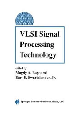 VLSI Signal Processing Technology