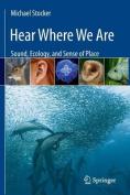 Hear Where We Are