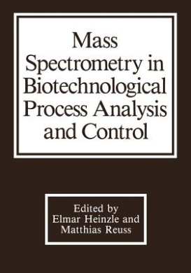 Mass Spectrometry in Biotechnological Process Analysis and Control