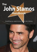 The John Stamos Handbook - Everything You Need to Know about John Stamos