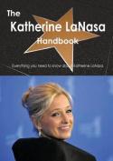 The Katherine Lanasa Handbook - Everything You Need to Know about Katherine Lanasa