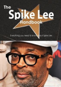 The Spike Lee Handbook - Everything You Need to Know about Spike Lee