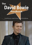 The David Bowie Handbook - Everything You Need to Know about David Bowie
