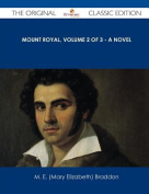 Mount Royal, Volume 2 of 3 - A Novel - The Original Classic Edition