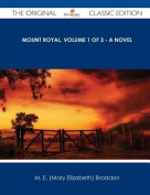 Mount Royal, Volume 1 of 3 - A Novel - The Original Classic Edition