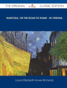 Narcissa, or the Road to Rome - In Verona - The Original Classic Edition