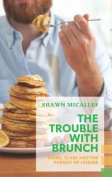 The Trouble with Brunch