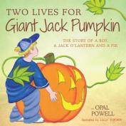 Two Lives for Giant Jack Pumpkin