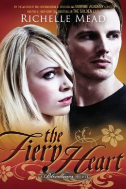 The Fiery Heart (Bloodlines (Richelle Mead))