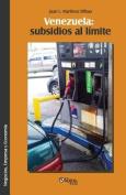 Venezuela: Subsidios Al Limite [Spanish]