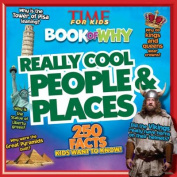 Time for Kids Book of Why - Really Cool People and Places