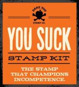 You Suck Stamp Kit