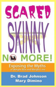 Scared Skinny No More!