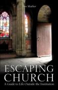Escaping Church