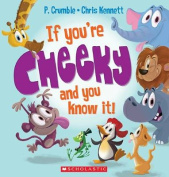 If You're Cheeky and You Know It!