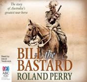 Bill The Bastard [Audio]