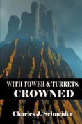 With Tower and Turrets, Crowned