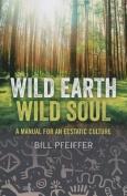 Wild Earth, Wild Soul
