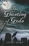 The Ghosting of Gods