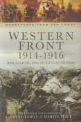 Western Front 1914-1916: Mons, La Cataeu, Loos, the Battle of the Somme