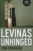 Levinas Unhinged