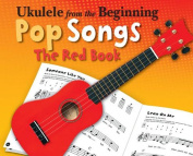 Ukelele from the Beginning Pop Songs (Red Book)