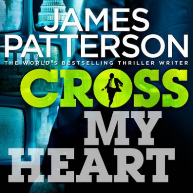 Cross My Heart: (Alex Cross 21) (Alex Cross)