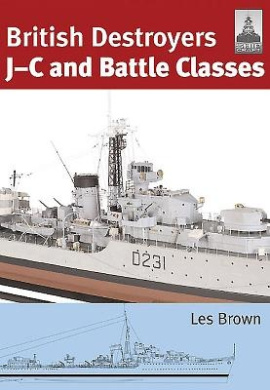 ShipCraft 21: British Destroyers: J-C and Battle Classes