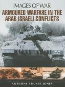 Armoured Warfare in the Arab-Israeli Conflicts