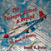 The Tuskegee Airmen & Beyond
