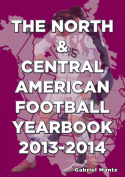 The North & Central American Football Yearbook 2013-2014