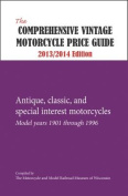 The Comprehensive Vintage Motorcycle Price Guide - 2013/2014 Ed.