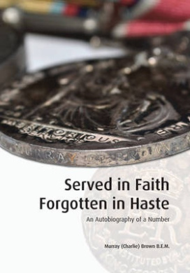 Served In Faith: The Autobiography of a Number