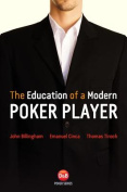 The Education of a Modern Poker Player