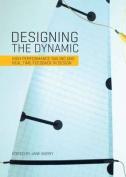 Designing the Dynamic