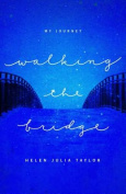 Walking the Bridge: My Journey
