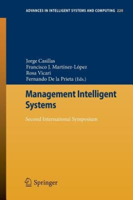 Management Intelligent Systems: Second International Symposium (Advances in Intelligent Systems and Computing)