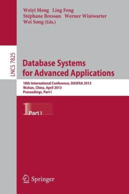 Database Systems for Advanced Applications (Lecture Notes in Computer Science / Information Systems and Applications, Incl. Internet/Web, and Hci)