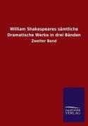 William Shakespeares Samtliche Dramatische Werke in Drei Banden [GER]