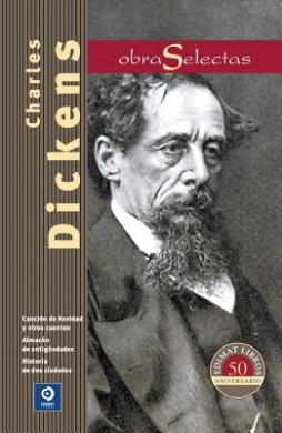Charles Dickens: Cancion de Navidad y Otros Cuentos / Almacen de Antiguedades / Historia de DOS Ciudades (Obras Selectas)