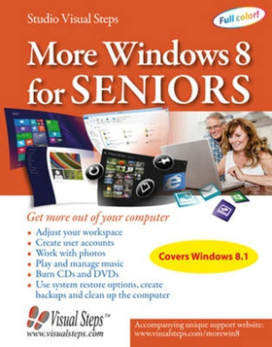 More Windows 8 for Seniors: Get More Out of Your Computer: Get More Out of Your Computer