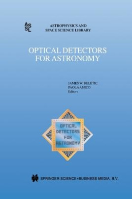 Optical Detectors for Astronomy: Proceedings of an ESO CCD Workshop held in Garching, Germany, October 8-10, 1996 (Astrophysics and Space Science Library)