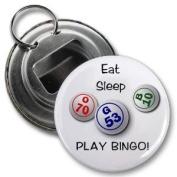 EAT SLEEP PLAY BINGO 5.7cm Button Style Bottle Opener