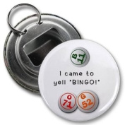 I CAME TO YELL BINGO 5.7cm Button Style Bottle Opener