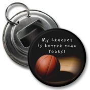 MARCH MADNESS My Bracket is Better 5.7cm Button Style Bottle Opener
